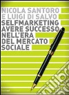 Selfmarketing. Avere successo nell'era del mercato sociale. Audiolibro. CD Audio libro
