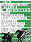 Scopri le tue potenzialità. Come trasformare le tue capacità nascoste in talenti con la psicologia positiva e il coaching. Audiolibro. 2 CD Audio libro