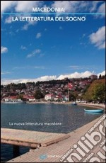 Macedonia: la letteratura del sogno libro