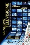 La Nuova televisione. Il passaggio al digitale terrestre libro