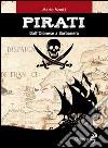 Pirati. Da Olonese a Barbanera libro