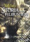 Storia dei filibustieri e bucanieri libro