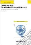Cent'anni di Confindustria (1910-2010). Un secolo di sviluppo italiano. E-book. Formato ePub libro