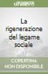 La rigenerazione del legame sociale libro