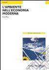 L'ambiente nell'economia moderna libro