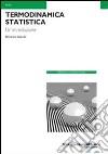Termodinamica statistica libro