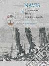 Navis. Archeologia, storia, etnologia navale