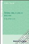 Storia della lingua italiana. Il Quattrocento libro