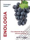 Enologia. Con elementi di chimica viticolo-enologica libro