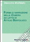 Forma e narrazione nella «Camera da letto» di Attilio Bertolucci libro