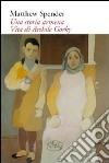 Una storia armena. Vita di Arshile Gorky libro