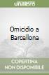 Omicidio a Barcellona libro