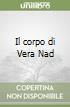Il corpo di Vera Nad