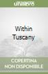 Within Tuscany