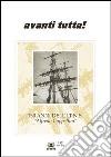 Avanti tutta! 150 anni dell'I.T.N.S. «Alfredo Cappellini» libro