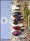 We are Syria. Ediz. italiana e inglese libro