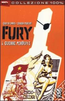 Guerre perdute. Fury (1) libro di Ennis Garth - Parlov Goran