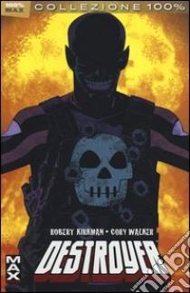 Destroyer libro di Kirkman Robert - Walker Cory