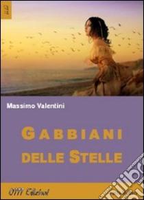 Gabbiani delle stelle libro di Valentini Massimo