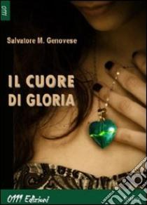Il cuore di Gloria libro di Genovese Salvatore M.