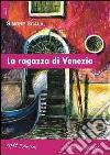 La ragazza di Venezia libro