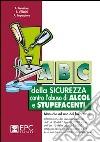 ABC della sicurezza contro l'abuso di alcol e stupefacenti