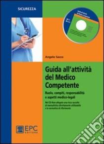 Guida all'attività del medico competente. Ruolo, compiti, responsabilità e aspetti medico-legali libro di Sacco Angelo
