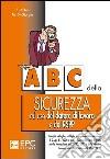 ABC della sicurezza ad uso del datore di lavoro e del RSPP