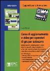 Corso di aggiornamento e video per operatori di gru per autocarro. Con DVD libro
