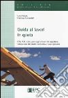 Guida ai lavori in quota. DPI, PLE, scale, ponteggi e lavori in copertura. Valutazione dei rischi, normativa e casi operativi libro