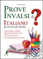 Prove INVALSI di italiano. Per la Scuola media libro