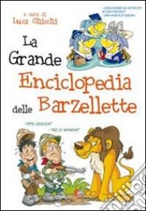 La grande enciclopedia delle barzellette libro