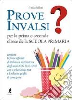Prove INVALSI per la prima e la seconda classe libro