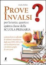 Prove INVALSI per la terza, quarta e quinta classe libro