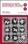 Grammatiche di italiano per stranieri dal 500 ad oggi. Profilo storico e antologia di testi commentati libro