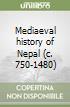 Mediaeval history of Nepal (c. 750-1480) libro