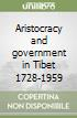 Aristocracy and government in Tibet 1728-1959 libro