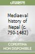 Mediaeval history of Nepal (c. 750-1482) libro