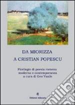 Da Miorizza a Cristian Popescu. Florilegio di poesia romena moderna e contemporanea