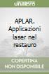 APLAR. Applicazioni laser nel restauro libro