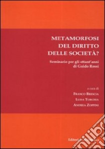 Metamorfosi del diritto delle società? libro