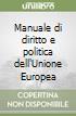 Manuale di diritto e politica dell'Unione Europea libro di Guizzi Vincenzo
