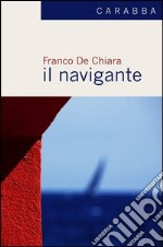 Il navigante libro di De Chiara Franco