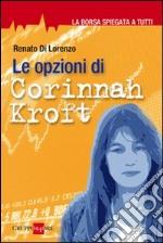 Le opzioni di Corinnah Kroft. La borsa spiegata a tutti libro