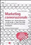 Marketing conversazionale. Dialogare con i clienti attraverso i Social Media e il Real-Time Web di Twitter, FriendFeed, Facebook e Foursquare