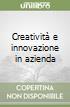 Creatività e innovazione in azienda libro