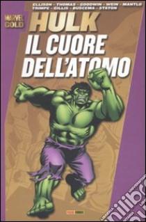 Il Cuore dell'atomo. Hulk libro