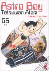 Astro Boy. Tetsuwan Atom (5) libro di Tezuka Osamu
