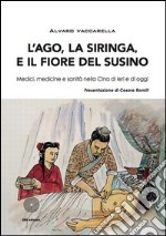 L'ago, la siringa e il fiore del susino libro