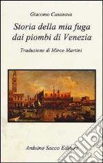 Storia della mia fuga dai piombi di Venezia libro